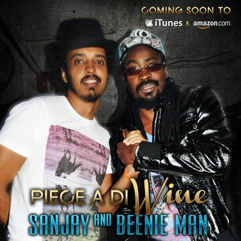 SANJAY AND BEENIE MAN WANT 'A PIECE A DI WINE'