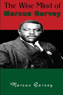 Click to Read The Wise Mind of Marcus Garvey By: Marcus Garvey