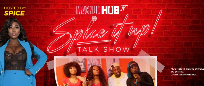 Magnum Newest Ambassador Spice steps into a new role with her new talk Show called Spice it up.